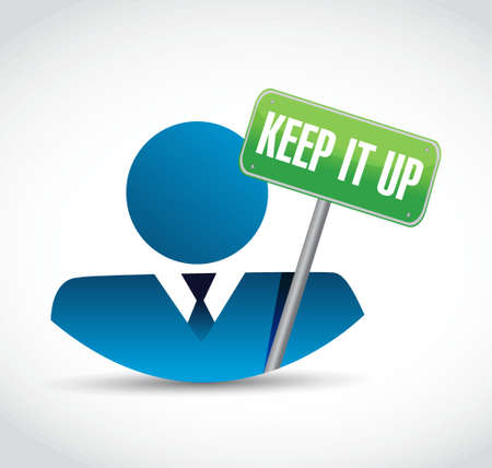 Keep it up businessman sign concept illustration design graphic over white
