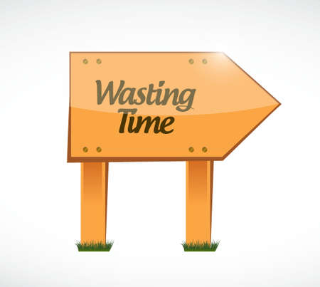 Wasting time wood sign concept illustration isolated over white