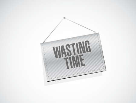 Wasting time hanging banner sign concept illustration isolated over white Illustration