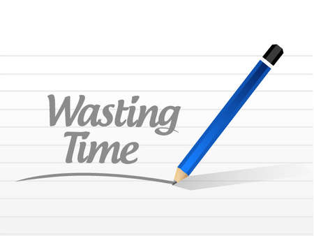 Wasting time message sign concept illustration isolated over white Ilustração