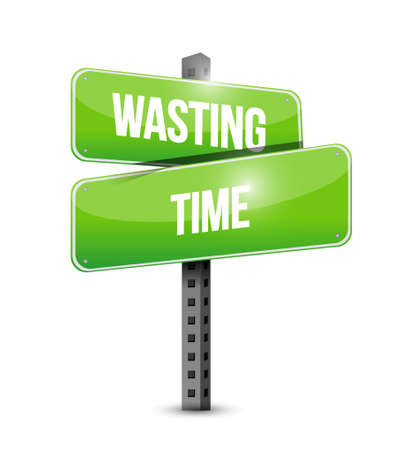Wasting time street sign concept illustration isolated over white