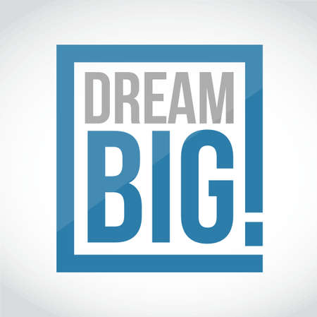 business confidence: dream big square sign concept illustration design over a white background