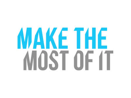 make the most of it sign concept illustration design over a white background 向量圖像