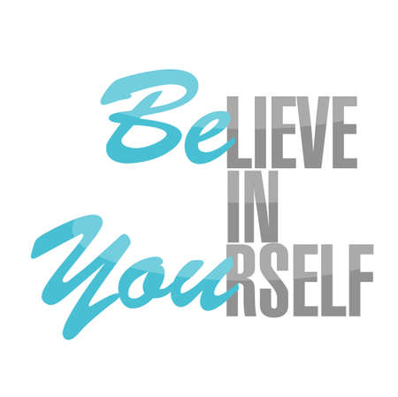 believe in yourself sign concept illustration design over a white background