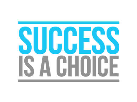 success is a choice text sign concept illustration design isolated over white