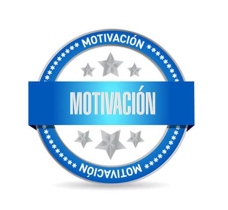 Motivation seal sign in Spanish concept illustration design graphic over white