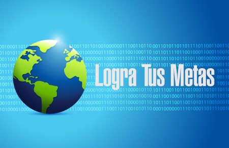 achieve your goals binary globe sign in Spanish. Illustration design Illustration