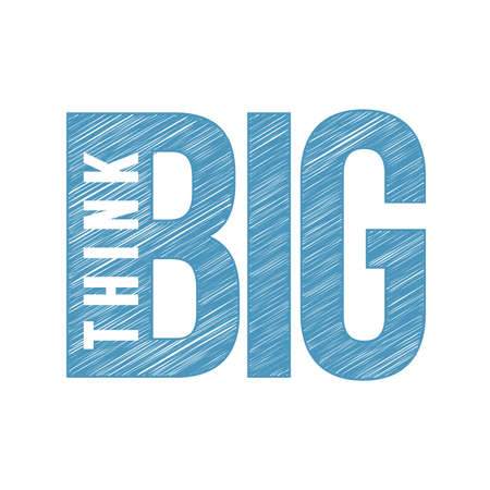 Think BIG scribble text. illustration line graphic over a white background