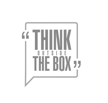 think outside the box line quote message concept isolated over a white background Illustration