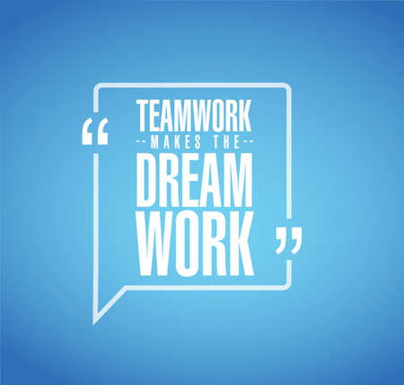 Teamwork makes the dream work line quote message concept isolated over a blue background