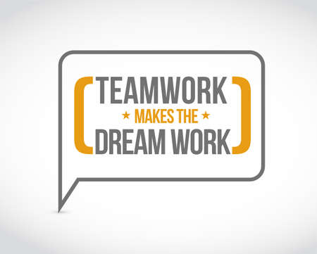Teamwork makes the dream work message bubble isolated over a white background