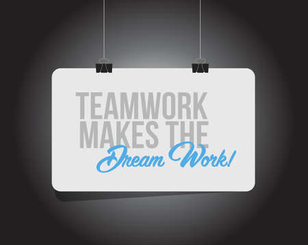 Teamwork makes the dream work hanging banner message  isolated over a black background