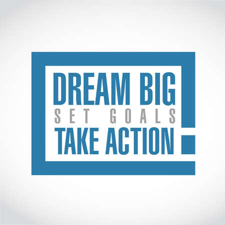 dream big, set, goals, take action exclamation box message  isolated over a white background