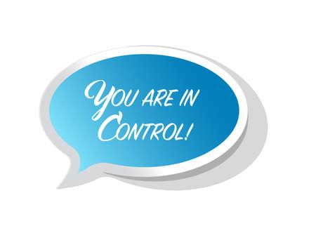 usted está en control de burbuja de mensaje brillante aislado sobre un fondo blanco Ilustración de vector
