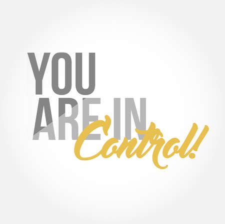 you are in control stylish typography copy message isolated over a white background Vectores