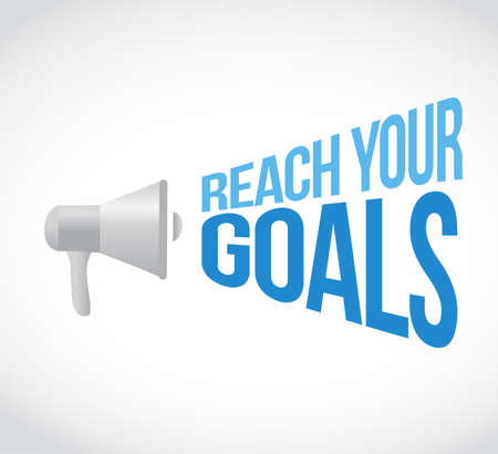 reach your goals loudspeaker message concept isolated over a white background