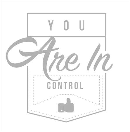 usted tiene el control Diseño de mensaje de sello moderno aislado sobre un fondo blanco