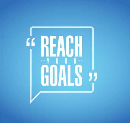 reach your goals line quote message concept isolated over a blue background