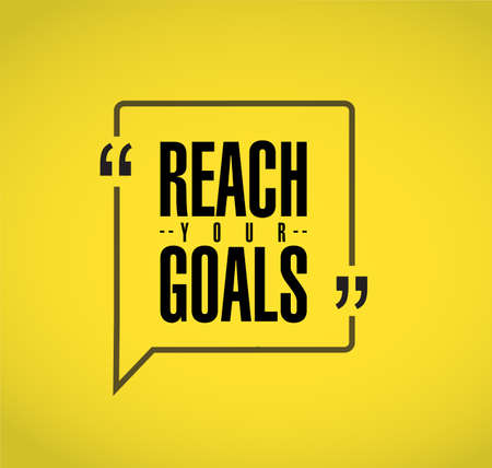 reach your goals line quote message concept isolated over a yellow background Çizim