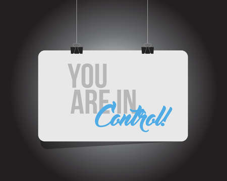 you are in control hanging banner message  isolated over a black background Vectores