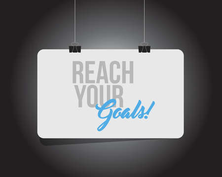 reach your goals hanging banner message isolated over a black background