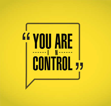 You are in control line quote message concept isolated over a yellow background