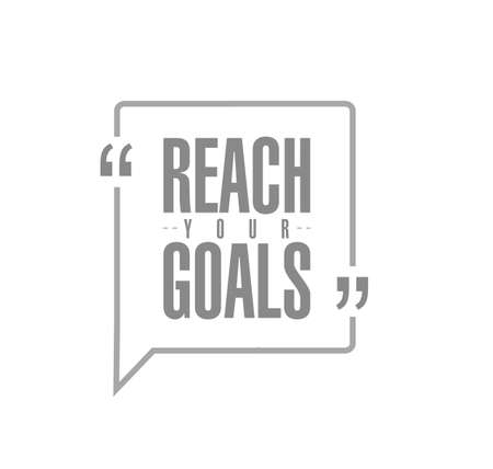 reach your goals line quote message concept isolated over a white background