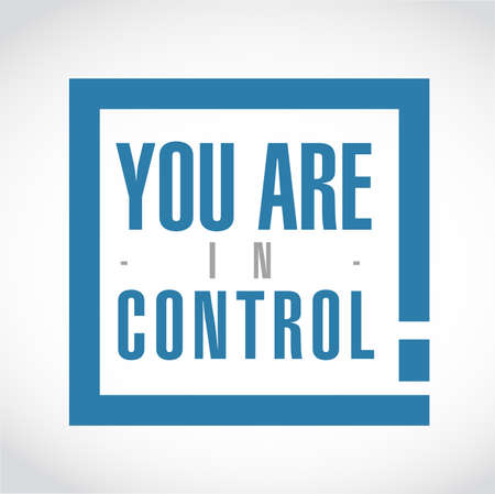 you are in control exclamation box message isolated over a white background Vectores