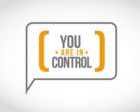 You are in control message bubble isolated over a white background