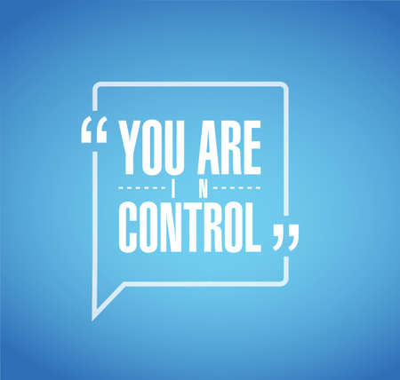 you are in control line quote message concept isolated over a blue background