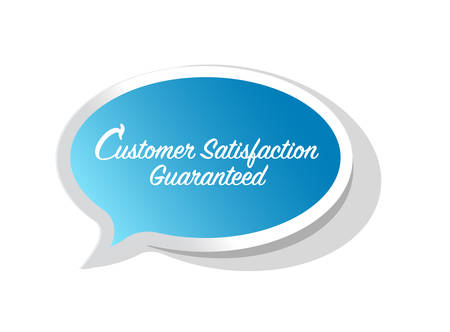 Customer Satisfaction guaranteed bright message bubble isolated over a white background