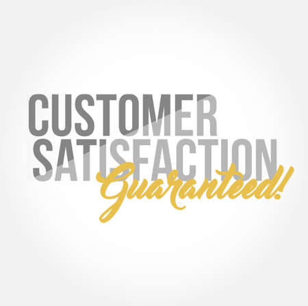 Customer Satisfaction guaranteed stylish typography copy message isolated over a white background