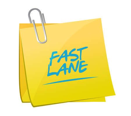 Fast lane post it message concept illustration isolated over a white background