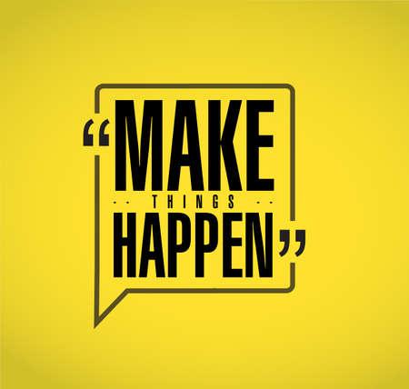 Hacer que las cosas sucedan concepto de mensaje de cita de línea aislado sobre un fondo amarillo