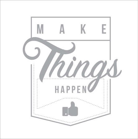 Make things happen Modern stamp message design isolated over a white background