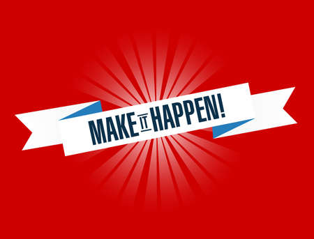 Make it happen bright ribbon message  isolated over a red background
