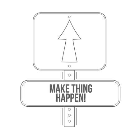 Make things happen line street sign isolated over a white background