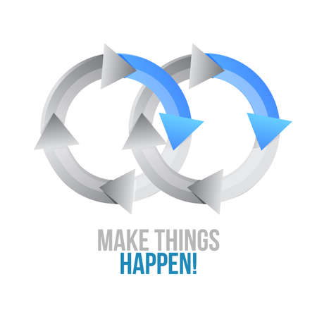 Make things happen. moving together cycle concept sign isolated over a white background