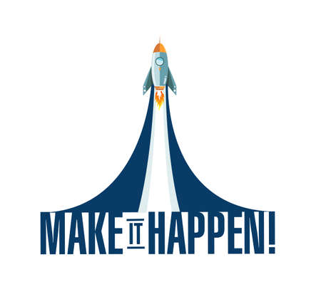 Make things happen rocket smoke message illustration isolated over a white background Illustration