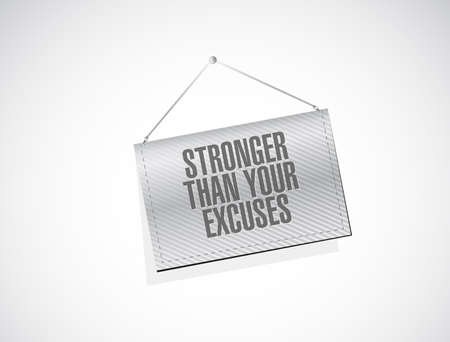 Stronger than Excuses hanging sign concept isolated over a white background Illustration