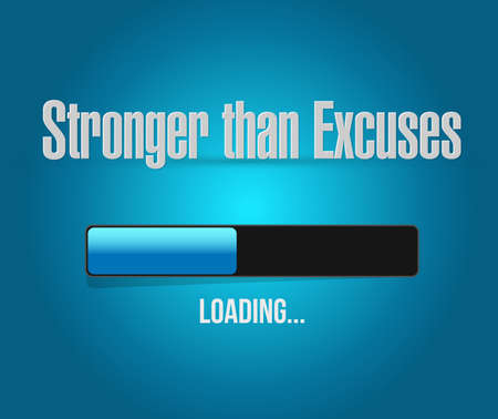 Stronger than Excuses loading bar sign concept, isolated over a blue background Illustration