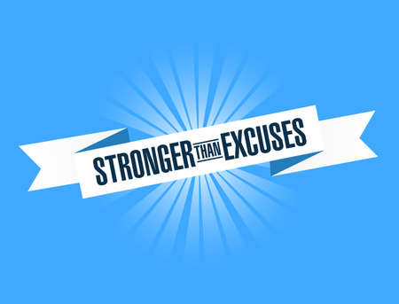 Stronger than Excuses bright ribbon message isolated over a blue background Vector Illustration