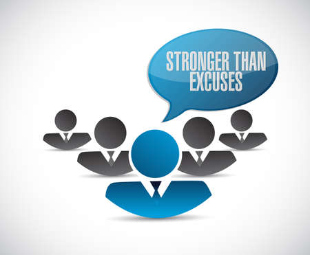 Stronger than Excuses teamwork sign isolated over a white background