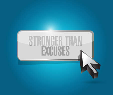 Stronger than Excuses button sign message isolated over a blue background