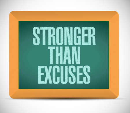 Stronger than Excuses. chalkboard sign isolated over a white background