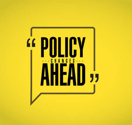 Policy changes ahead line quote message concept isolated over a yellow background