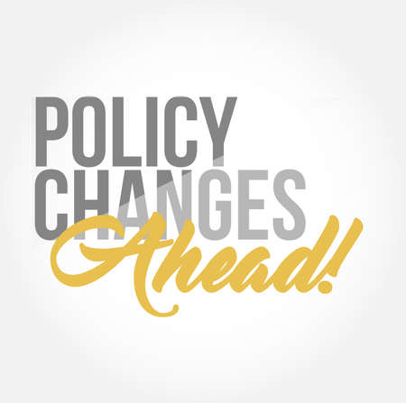Policy changes ahead stylish typography copy message isolated over a white background Illustration