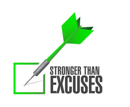 Stronger than Excuses check dart sign message isolated over a white background Stok Fotoğraf - 108031052