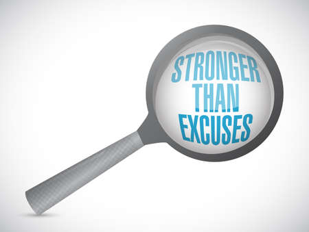 Stronger than Excuses magnify message sign isolated over a white background