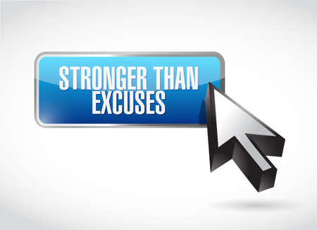 Stronger than Excuses button sign message isolated over a white background Ilustrace